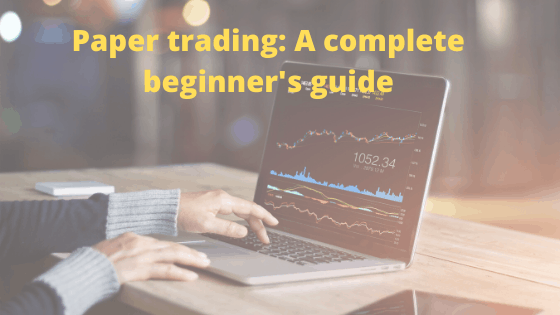 paper trading complete beginners guide